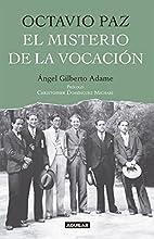 Octavio Paz. El misterio de la vocación…