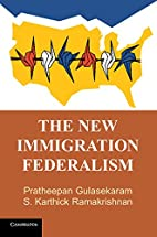 The New Immigration Federalism by Pratheepan…