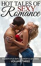 Hot Tales of Sexy Romance Volume Three:…