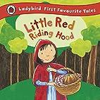 Little Red Riding Hood: Ladybird First…