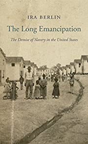 The Long Emancipation: The Demise of Slavery…