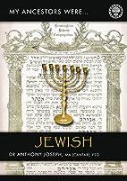 My Ancestors were Jewish (My Ancestor…
