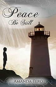 Peace, Be Still av Amanda Tero