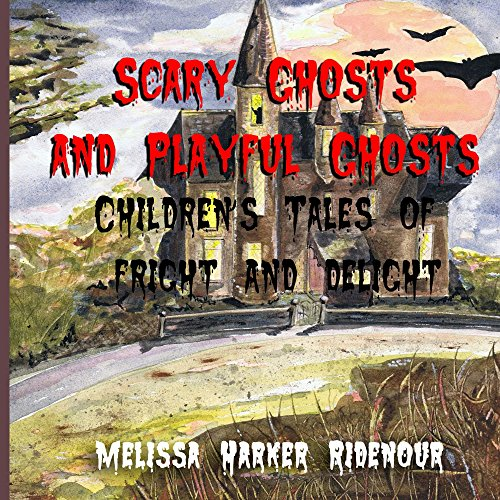 Book Cover - Scary Ghosts and Playful Ghosts: Children's Tales of Fright and Delight