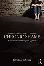 Understanding and Treating Chronic Shame: A…
