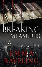 Breaking Measures by Emma Raveling