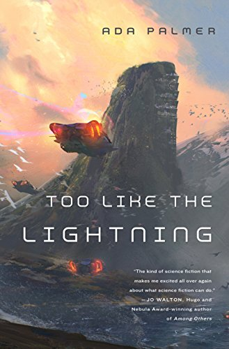Too Like the Lightning (Terra Ignota, #1) by Ada Palmer