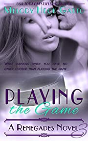 Playing the Game: Renegades 3 (The Renegades…