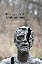 The Legacies of Totalitarianism: A…