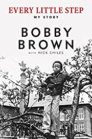 Every Little Step: My Story de Bobby Brown