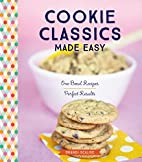 Cookie Classics Made Easy: One-Bowl Recipes,…