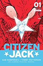 Citizen Jack #1 by Sam Humphries