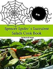 Spencer Spider's Succulent Salads Cook…