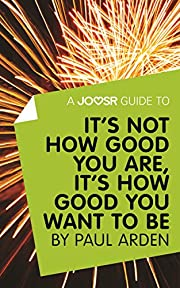 A Joosr Guide to... It's Not How Good…