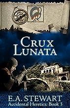Crux Lunata (Accidental Heretics Book 3) by…
