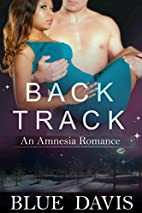Backtrack: An Amnesia Romance by Blue Davis