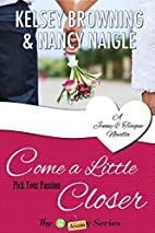 Come a Little Closer by Nancy Naigle