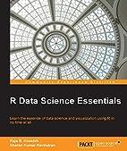 R Data Science Essentials by Raja B. Koushik