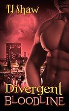 Divergent Bloodline by TJ Shaw
