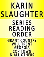 KARIN SLAUGHTER - SERIES READING ORDER…
