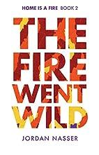The Fire Went Wild by Jordan Nasser