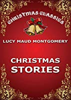 Christmas Stories by Lucy Maud Montgomery
