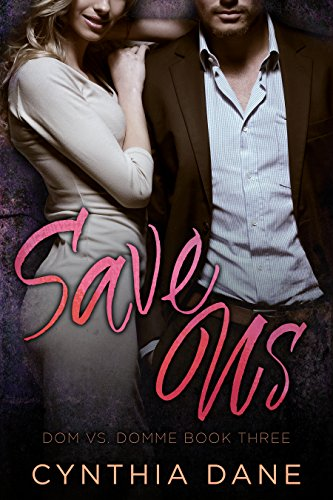 PDF] Save Us: A Billionaire Romance (Dom Vs  Domme Book 3