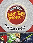 Incredible Duct Tape Projects You Can Create…