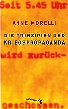 Die Prinzipien der Kriegspropaganda by Anne…