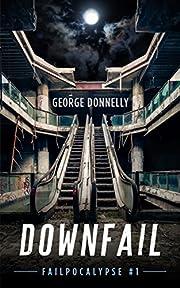 Downfail: A Dystopian Robot Rebellion…