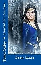 Snow Moon (A New World Book 2) by Tonya…