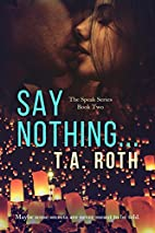Say Nothing... (The Speak Series Book 2) by…