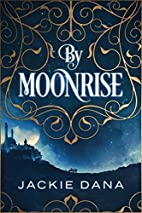 By Moonrise by Jackie Dana