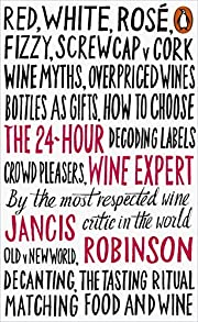 The 24-Hour Wine Expert por Jancis Robinson