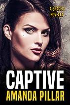 Captive: A Graced Novella by Amanda Pillar