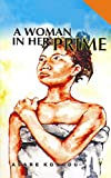 A Woman in Her Prime by Asare S. Konadu