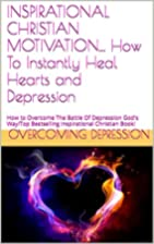 How To Instantly Heal Hearts and Depression:…