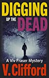 Digging up the Dead: A Viv Fraser Mystery