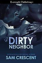 Dirty Neighbor by Sam Crescent