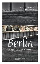 Berlin abseits der Pfade: Eine etwas andere…