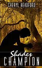 Shade's Champion by Cheryl Headford