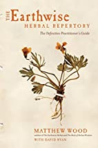 The Earthwise Herbal Repertory: The…