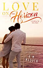LOVE on The Horizon, A Breaking the Rules…