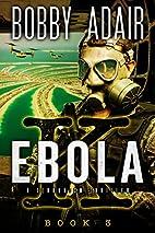 Ebola K: A Terrorism Thriller: Book 3 (Ebola…