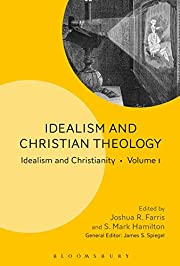 Idealism and Christian Theology: Idealism…