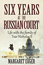 Six Years at the Russian Court by Margaret…