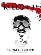 Killer 13: III by Thomas Duder