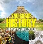 2nd Grade History: The Mayan Civilization:…
