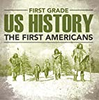 First Grade Us History: The First Americans:…