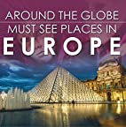 Around The Globe - Must See Places in…